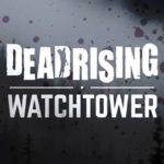 DEAD-RISING-WATCHTOWER