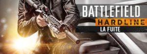 Battlefield Hardline La Fuite